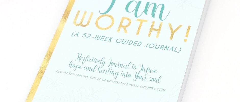I am Worthy! Reflective Journal