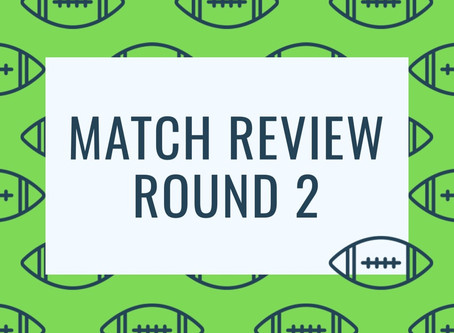 Match Review - Round 2