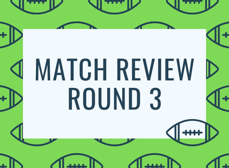 Match Review - Round 3
