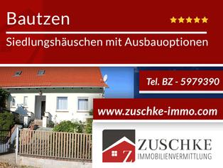 Bautzen - Siedlungshäuschen mit Ausbauoptionen