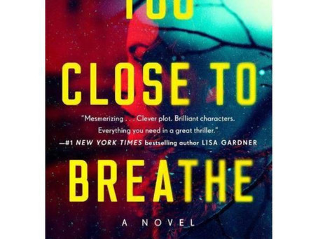 To Close To Breathe