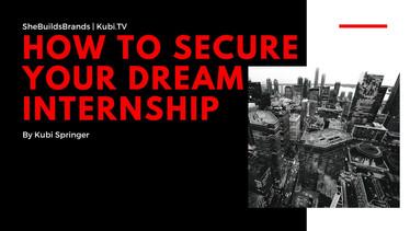 how to secure you dream internship.jpg