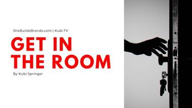 Get In The Room.jpg