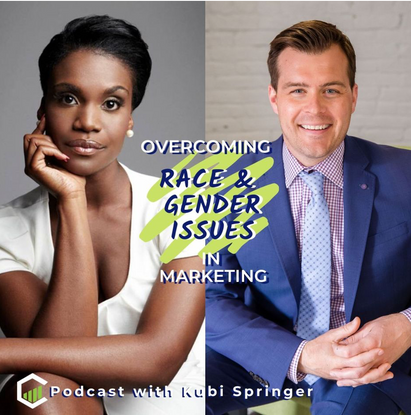 Podcast - Kubi discusses race and gender in marketing with Kyle Malnati from