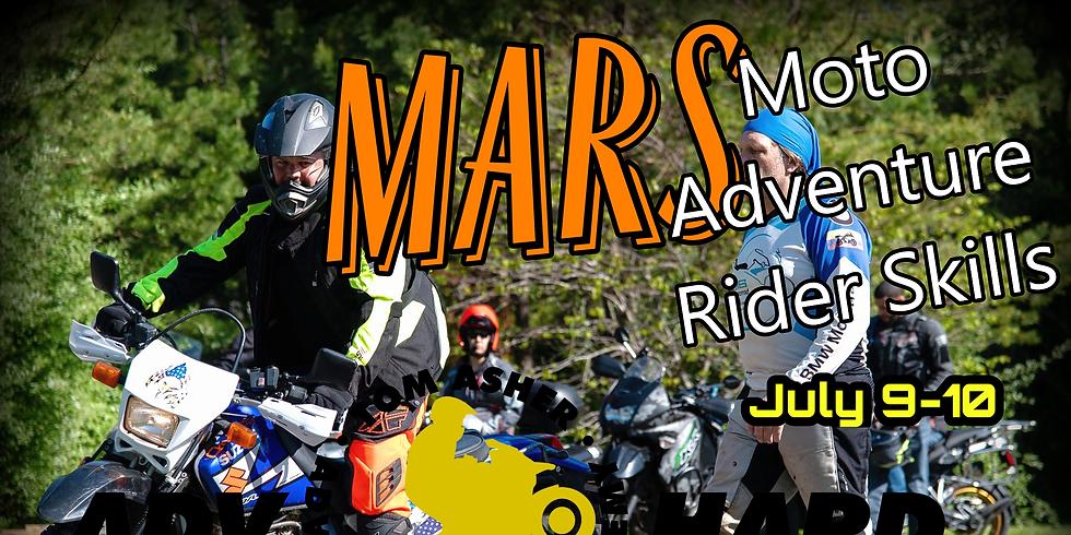 MARS  (Moto Adventure Rider Skills) July 9-10.