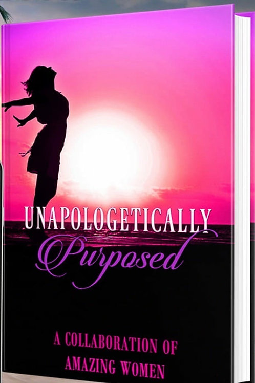 Unapologetically Purposed Book