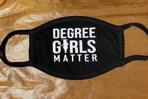 copy of DEGREE GIRLS  MATTER Mask