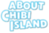 About-Chibi-Island-Header.png