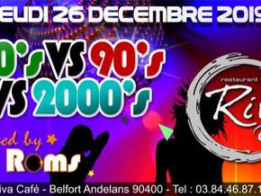 # Soirées Années 80's VS 90's VS 2000's ! # - Riva Café - 26/12/2019