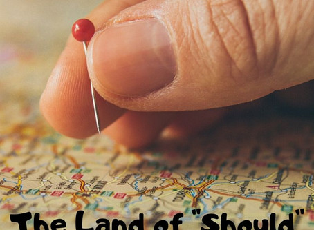 "The Land of ""Should"""