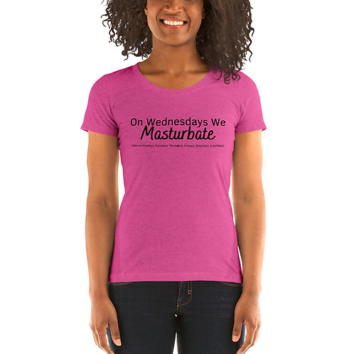 On Wednesdays We Masturbate Ladies' short sleeve T-Shirt