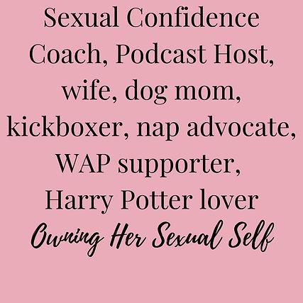 Sex coach, podcast host, wife, dog mom, entrepreneur, spaghetti lover, WAP supporter, Owni