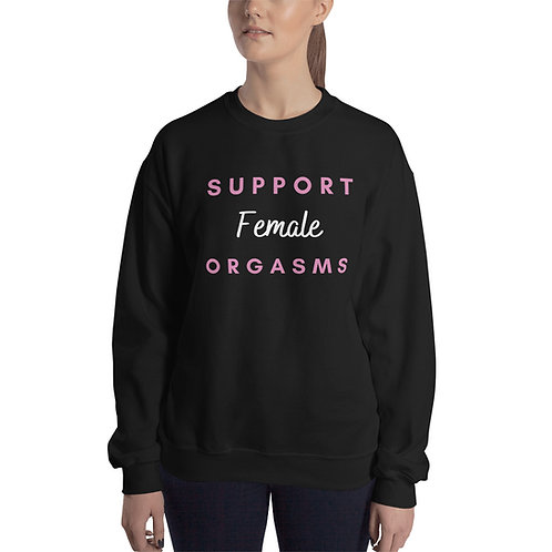 Support Female Orgasms Unisex Sweatshirt