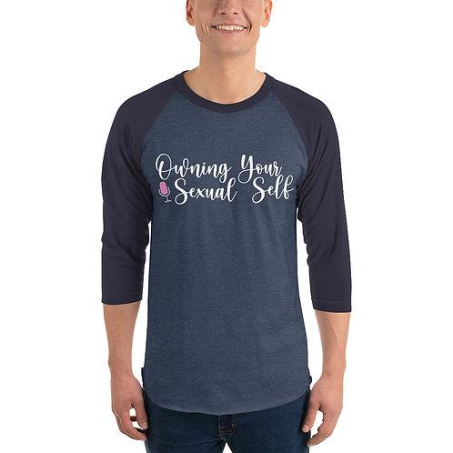 Owning Your Sexual Self  3/4 sleeve raglan shirt