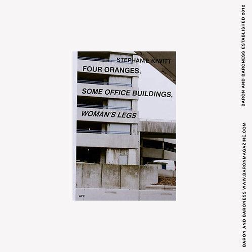 Four Oranges, Some Office Buildings, Woman's Legs by Stephanie Kiwitt