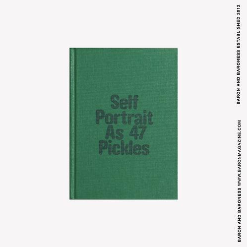 ERWIN WURM , Self-Portrait as 47 Pickles