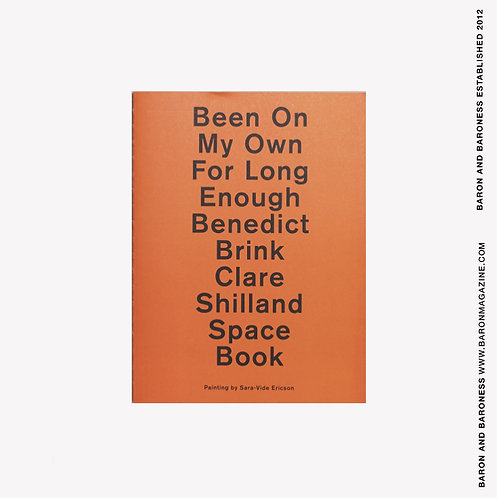 BENEDICT BRINK CLARE SHILLAND SPACE BOOK , Been On My Own For Long Enough