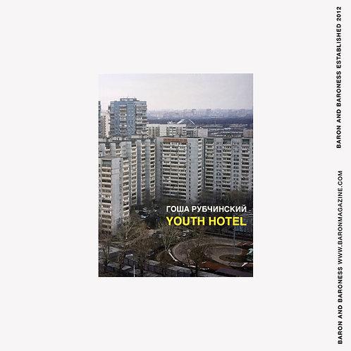 GOSHA RUBCHINSKIY Youth Hotel