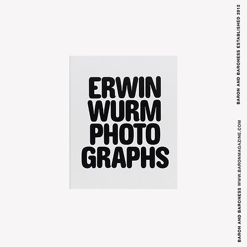 ERWIN WURM Photographs