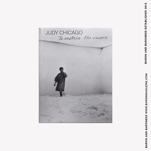 GÉRALDINE GOURBE , Judy Chicago: To Sustain the Vision (English edition)