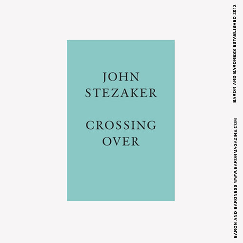 John Stezaker : Crossing Over