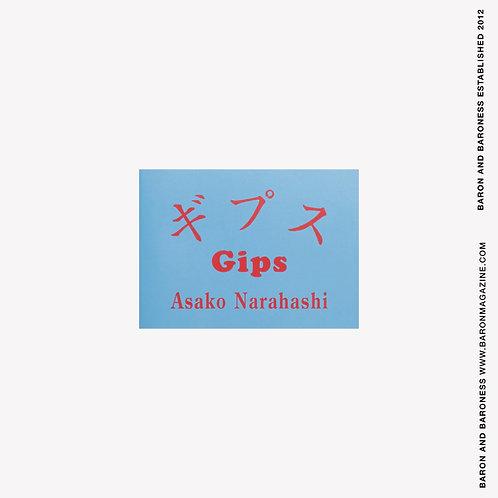 ASAKO NARAHASHI , Gips