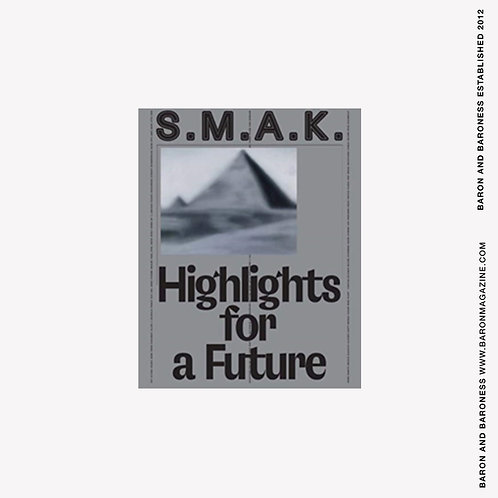 S.M.A.K. Highlights for a Future : The Collection