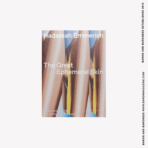 The Great Ephemeral Skin : Body and identity, the erotic and the exotic