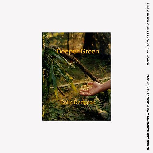 COLIN DODGSON , Deeper Green