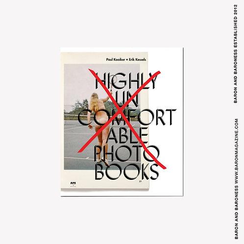 ERIK KESSELS / PAUL KOOIKER , Highly Uncomfortable Photo Books