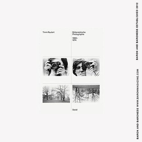 Timm Rautert : Bildanalytische Photographie, 1968-1974