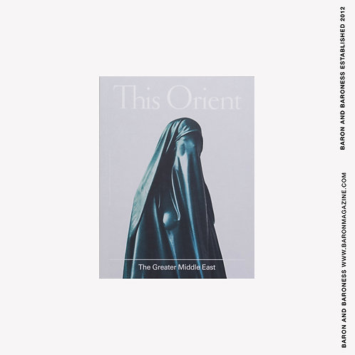 This Orient , Issue 3 The Greater Middle East