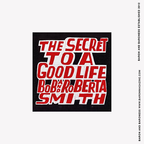 Bob and Roberta Smith : The Secret to a Good Life