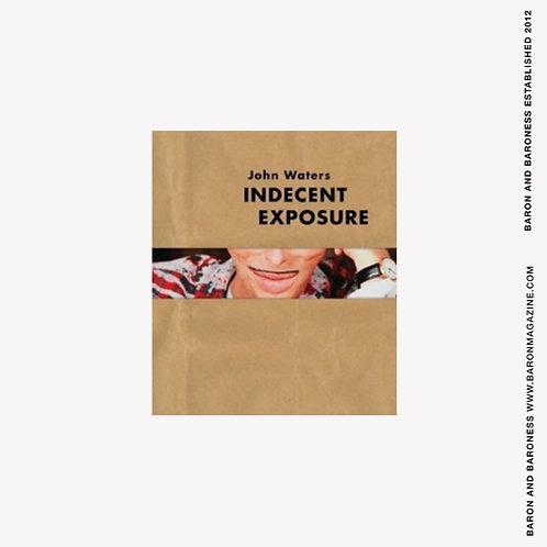John Waters : Indecent Exposure