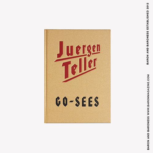 Juergen Teller: Go-Sees: Girls Knocking on My Door