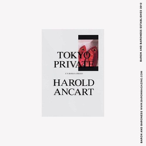 HAROLD ANCART , Tokyo Private (Un Roman Photo)