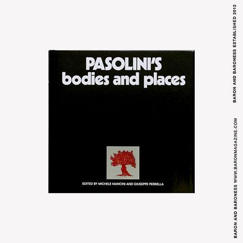 MICHELE MANCINI & GIUSEPPE PERRELLA , Pasolini's Bodies and Places