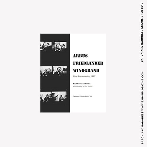 Arbus / Friedlander / Winogrand : New Documents, 1967