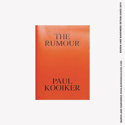 PAUL KOOIKER , The Rumour