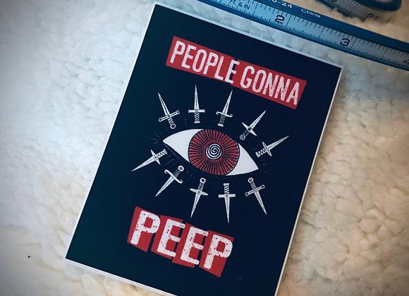 People Gonna Peep Sticker