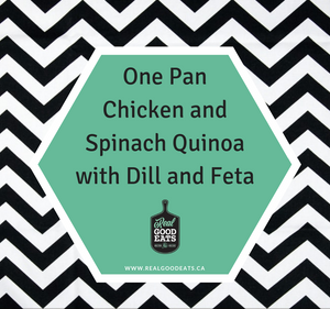 One Pan Chicken and Spinach Quinoa with Dill and Feta