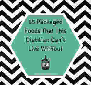 15 packaged foods that this dietitian can't live without