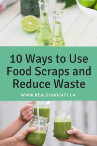 10 Ways to Use Food Scraps and Reduce Waste