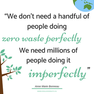 we dont need a handful of people doing zero waste perfectly. we need millions of people doing it imperfectly.