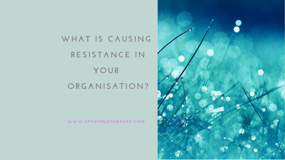 What is causing resistance in your organisation?