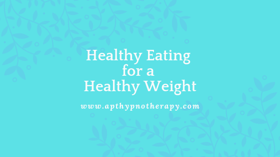 Healthy eating for a healthy weight