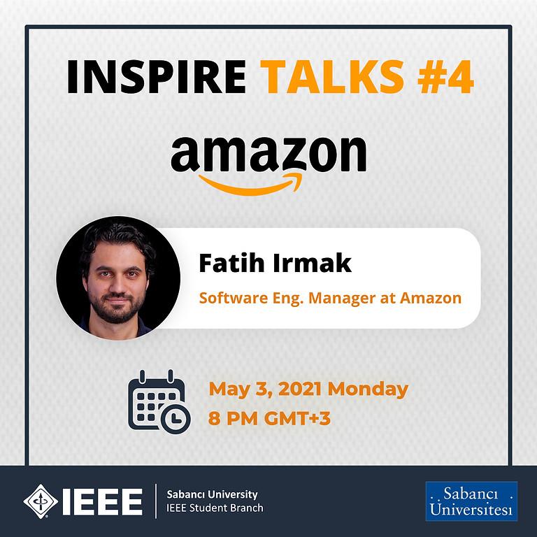 INSPIRE TALKS #4: Fatih Irmak - Sabancı, Amazon