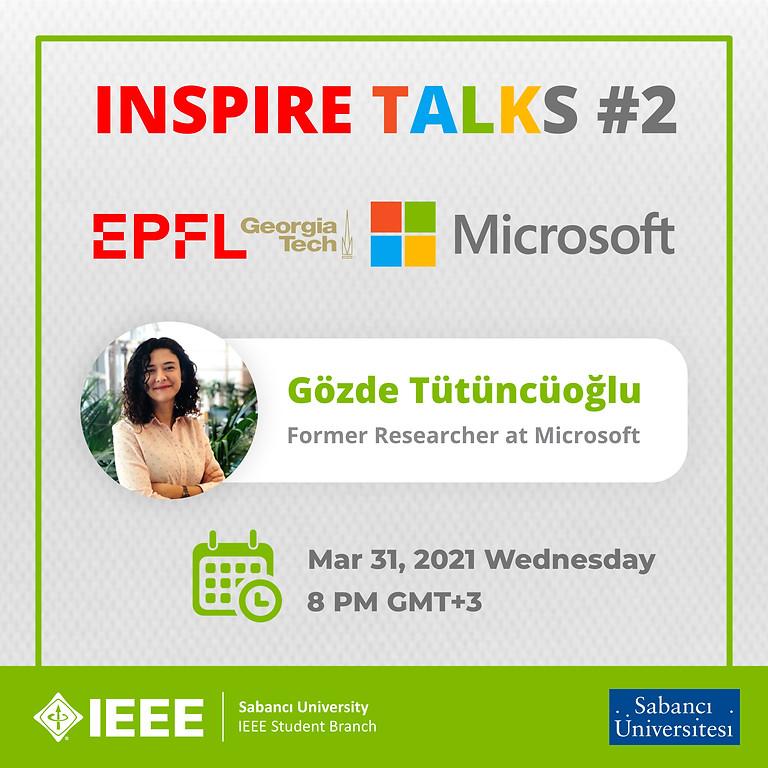 INSPIRE TALKS #2: Gözde Tütüncüoğlu - EPFL, Georgia Tech, Microsoft