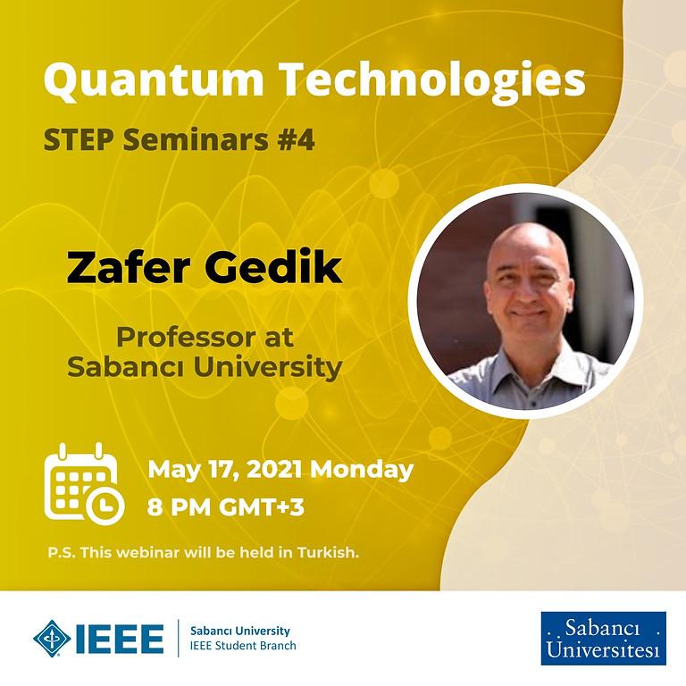 STEP Seminerleri #4: Zafer Gedik - Kuantum Teknolojileri