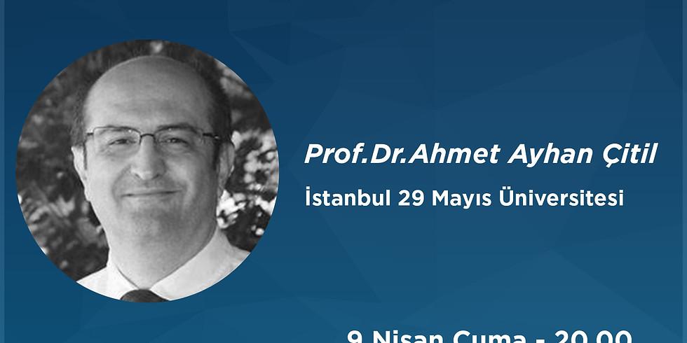 Matematik Aylık Seminerler Serisi#8: Prof. Dr. Ahmet Ayhan Çitil